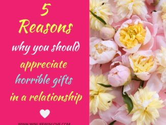 horrible gifts, gifts in a relationship, appreciate gifts, how to deal with bad gifts